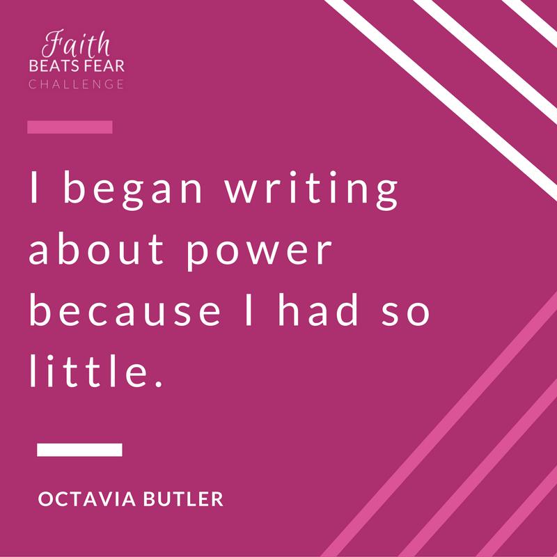 faith-beats-fear - Octavia Butler Quote